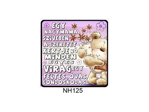 (NH125) Hűtőmágnes 7,5 cm x 7,5 cm - Egy nagymama szívében - Ajándék Nagymamának