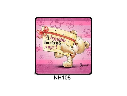 (NH108) Hűtőmágnes 7,5 cm x 7,5 cm - A legjobb barátnő vagy - Ajándék Barátnőnek