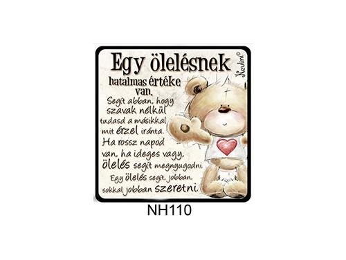 (NH110) Hűtőmágnes 7,5 cm x 7,5 cm - Egy ölelésnek hatalmas értéke van - Szerelmes Ajándékok