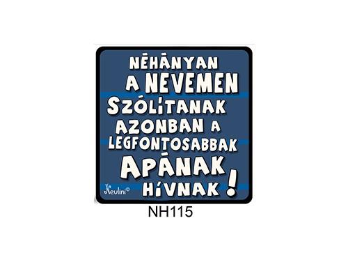 (NH115) Hűtőmágnes 7,5 cm x 7,5 cm - Apának hívnak - Ajándék Apának