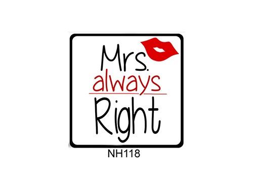 (NH118) Hűtőmágnes 7,5 cm x 7,5 cm - Mrs Always Right - Ajándék Nőknek