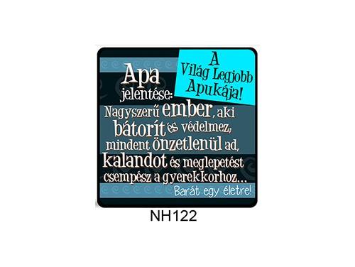 (NH122) Hűtőmágnes 7,5 cm x 7,5 cm - Apa jelentése - Ajándék Apának