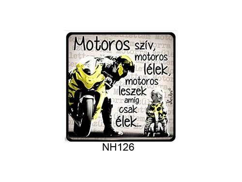 (NH126) Hűtőmágnes 7,5 cm x 7,5 cm - Motoros szív, motoros lélek - Ajándékok Motorosoknak