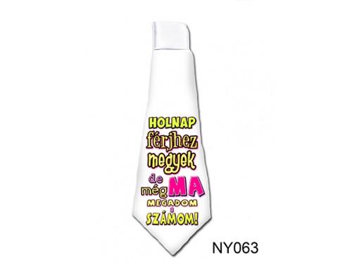 (NY063) Nyakkendő 37 cm x 13 cm - Holnap férjhez megyek - Lánybúcsús Ajándékok