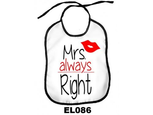 (El086) Előke 26 cm x 32,5 cm - Mrs. Always Right – Vicces Ajándék