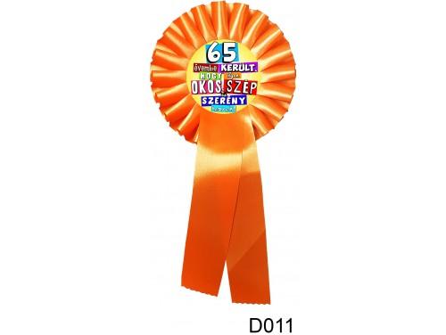 (D011) Díjszalag 11,3 cm x 26 cm – 65 évembe – Születésnapi ajándék