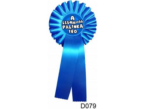 (D079) Díjszalag 11,3 cm x 26 cm - A legnagyobb pálinkaivó – Vicces ajándék