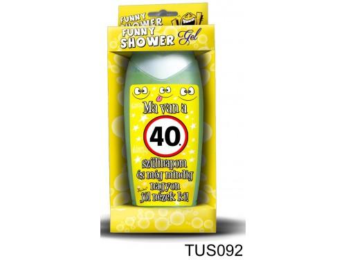 (TUS092) Tusfürdő 300 ml - Ma van a 40. szülinapom! – 40. Szülinapi ajándékok