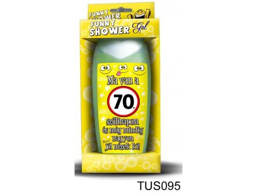 (TUS095) Tusfürdő 300 ml - Ma van a 70. szülinapom! – 70. Szülinapi ajándékok