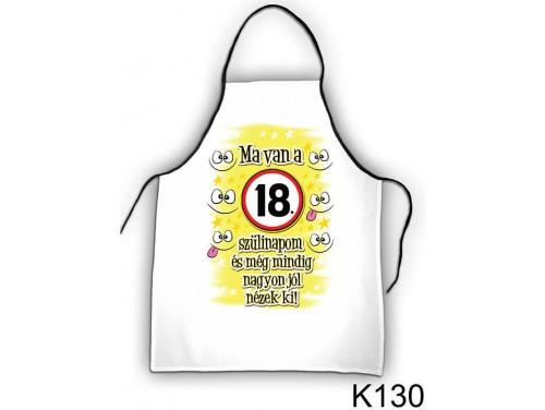 (K130) Kötény 50 cm x 70 cm - Ma van a 18. szülinapom – 18. Szülinapi ajándék ötletek