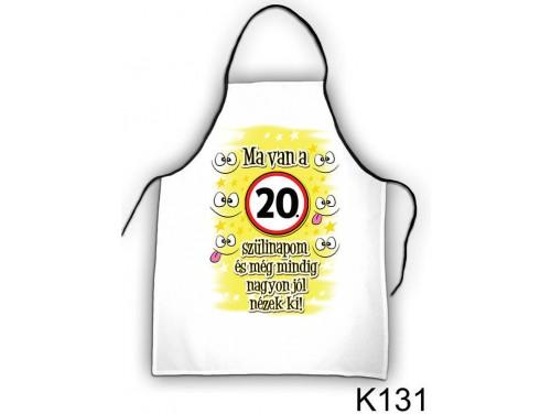 (K131) Kötény 50 cm x 70 cm - Ma van a 20. szülinapom – 20. Szülinapi ajándék ötletek