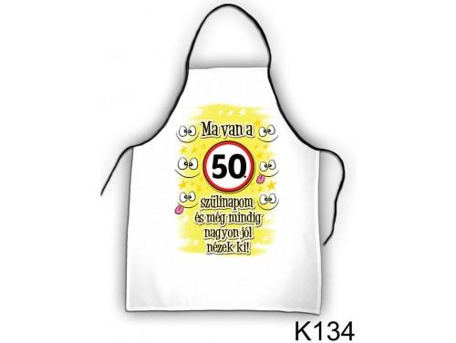 (K134) Kötény 50 cm x 70 cm - Ma van az 50. szülinapom – 50. Szülinapi ajándék ötletek