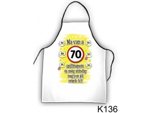 (K136) Kötény 50 cm x 70 cm - Ma van a 70. szülinapom – 70. Szülinapi ajándék ötletek