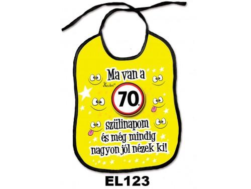 (EL123) Előke 26 cm x 32,5 cm - Ma van a 70. szülinapom – Születésnapi Ajándék