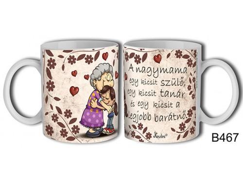 (B467) Bögre 3 dl - A nagymama… – Mamáknak ajándék