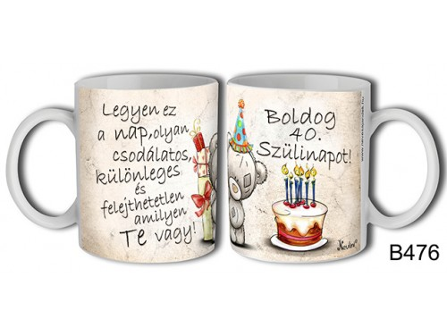 (B476) Bögre 3 dl - Boldog 40. szülinapot! – Születésnapi bögre – Születésnapi ajándék