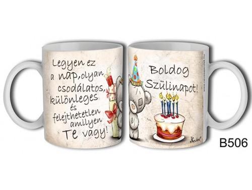 (B506) Bögre 3 dl - Boldog Szülinapot macis – Születésnapi ajándék