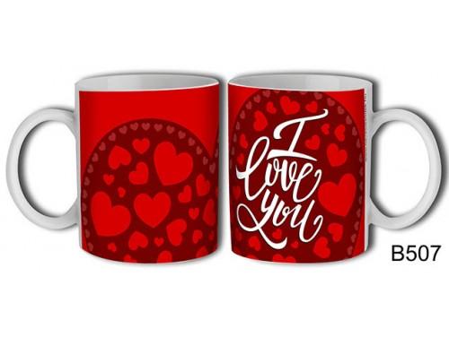 (B507) Bögre 3 dl - I love you – Szerelemes bögre – Szerelmes pároknak ajándék