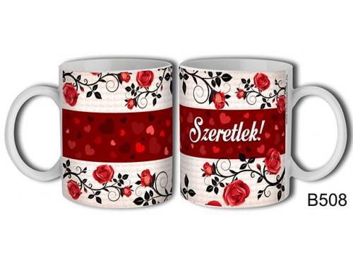 (B508) Bögre 3 dl - Szeretlek sok rózsa – Szerelemes bögre – Szerelmes pároknak ajándék