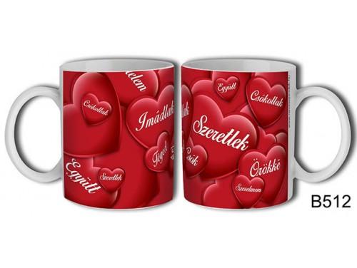 (B512) Bögre 3 dl - Téged szeretlek örökké – Szerelemes bögre – Szerelmes pároknak ajándék