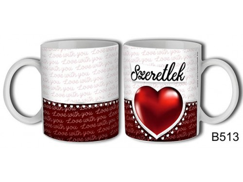 (B513) Bögre 3 dl - Love with you – Szerelemes bögre – Szerelmes pároknak ajándék