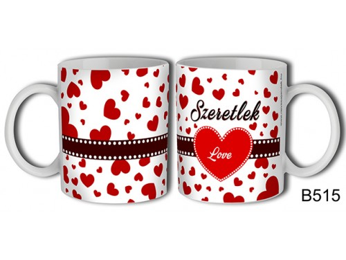 (B515) Bögre 3 dl - Sok szives szeretlek – Szerelemes bögre – Szerelmes pároknak ajándék