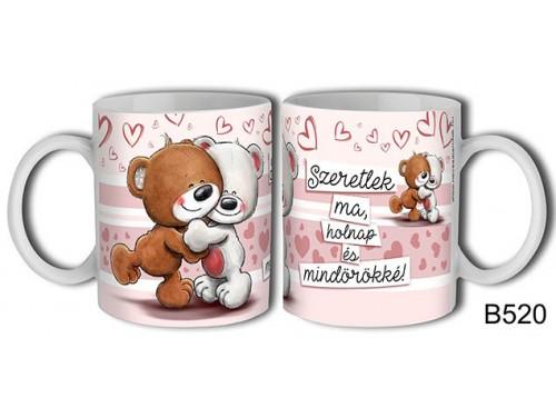 (B520) Bögre 3 dl - Szeretlek ma, holnap – Szerelemes bögre – Szerelmes pároknak ajándék