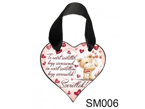 (SM006) Szív akasztóval 9 cm x 9,5 cm - Te azért születtél – Szerelmes Ajándékok - Valentin napi ajándékok