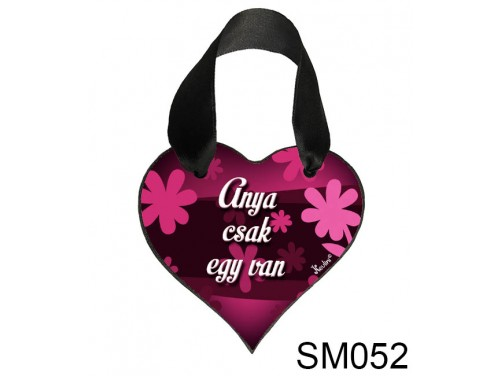 (SM052) Szív akasztóval 9 cm x 9,5 cm - Anya csak egy van – Ajándék Anyukáknak – Anyák napi ajándék