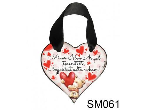 (SM061) Szív akasztóval 9 cm x 9,5 cm - Mikor Isten anyát – Ajándék Anyukáknak – Anyák napi ajándék