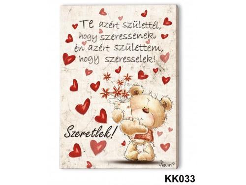 (KK033) Falikép 20 cm x 15 cm - Te azért születtél – Szerelmes Ajándékok