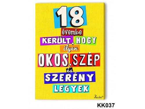 (KK037) Falikép 20 cm x 15 cm - 18 évembe – 18. Szülinapi ajándék ötletek