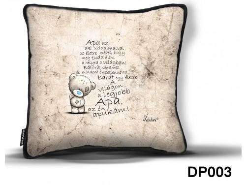 (DP003) Díszpárna 26 cm x 26 cm - Apa, az aki – Ajándék Apáknak