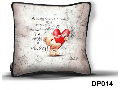 (DP014) Díszpárna 26 cm x 26 cm - A világ számára – Szerelmes ajándék