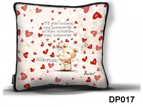 (DP017) Díszpárna 26 cm x 26 cm - Te azért születtél – Szerelmes ajándék