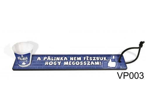 (VP003) Party Pohár - A pálinka – Party kellékek