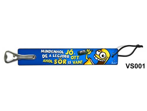 (VS001) Vicces sörnyitó - Mindenhol jó – Vicces ajándék