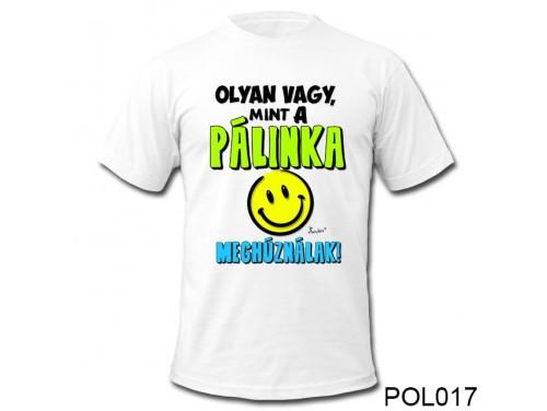 (POL017) Vicces póló - Pálinka – Vicces Ajándékok
