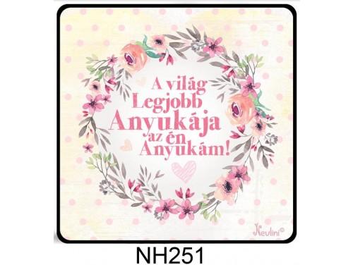 (NH251) Hűtőmágnes 7,5 cm x 7,5 cm - A világon a legjobb anya - Ajándék Anyáknak - Anyák Napi Ajándékok