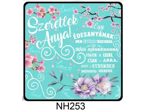 (NH253) Hűtőmágnes 7,5 cm x 7,5 cm - Egy édesanyának - Ajándék Anyáknak - Anyák Napi Ajándékok