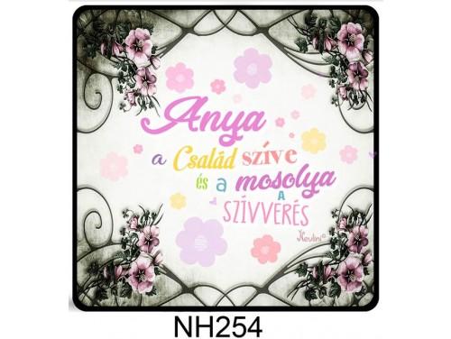 (NH254) Hűtőmágnes 7,5 cm x 7,5 cm - Anya a család szíve - Ajándék Anyáknak - Anyák Napi Ajándékok