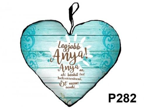 (P282) Kicsi Szív Párna  25 cm x 21 cm - Anya bárkit tud – Ajándék Anyáknak - Anyák Napi Ajándékok