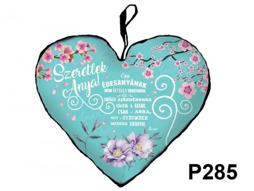 (P285) Kicsi Szív Párna  25 cm x 21 cm - Egy édesanyának – Ajándék Anyáknak - Anyák Napi Ajándékok