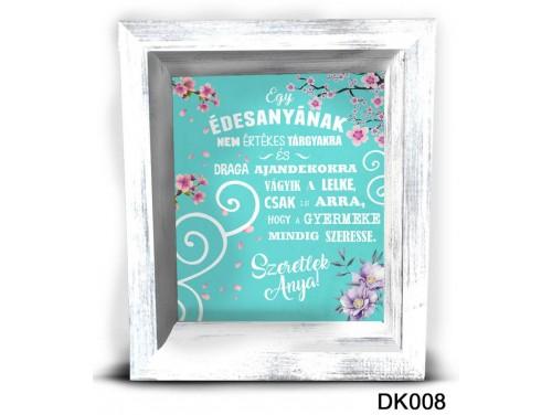 (DK008) 3D Képkeret 16,5 cm x 19,5 cm - Egy édesanyának – Ajándék Anyáknak