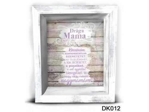 (DK012) 3D Képkeret 16,5 cm x 19,5 cm - Drága Mama – Ajándék Nagymamáknak