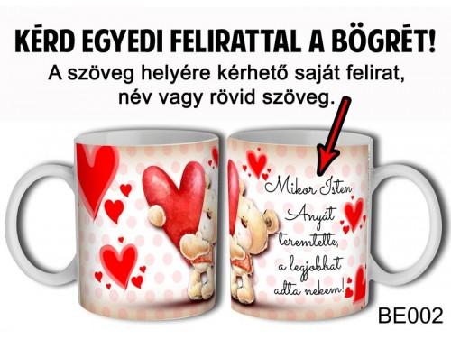(BE002) Bögre 3 dl - Maci szívvel - Egyedi Ajándék - Egyedi Feliratos Bögre