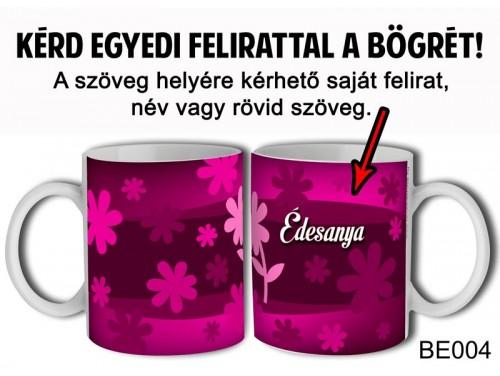 (BE004) Bögre 3 dl - Virágos Magentás - Egyedi Ajándék - Egyedi Feliratos Bögre