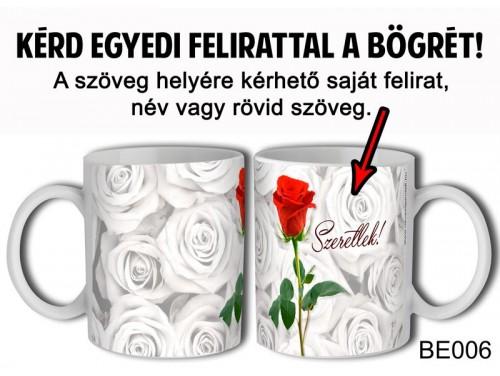 (BE006) Bögre 3 dl - Rózsás - Egyedi Ajándék - Egyedi Feliratos Bögre
