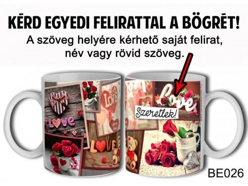 (BE026) Bögre 3 dl - LOVE - Egyedi Ajándék - Egyedi Feliratos Bögre
