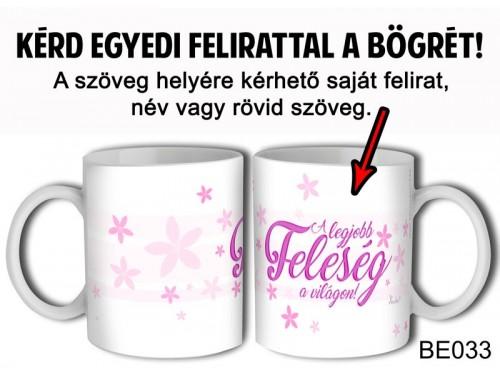 (BE033) Bögre 3 dl - Pink írás - Egyedi Ajándék - Egyedi Feliratos Bögre